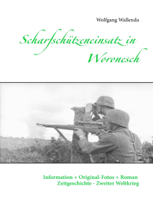Scharfschützeneinsatz in Woronesch: Information + Original-Fotos + Roman Zeitgeschichte Zweiter Weltkrieg