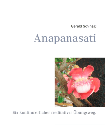 Anapanasati: Ein kontinuierlicher meditativer Übungsweg.