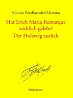 Hat Erich Maria Remarque wirklich gelebt? / Der Holzweg zurück