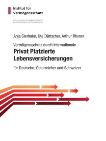 Privat Platzierte Lebensversicherungen: für Deutsche, Österreicher und Schweizer