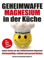 Geheimwaffe Magnesium in der Küche