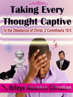 Taking Every Thought Captive: To the Obedience of Christ. 2 Corinthians 10:5