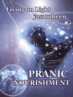 Pranic Nourishment - Nutrition for the New Millennium - Living on Light Series