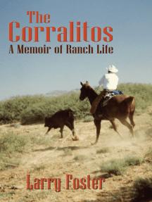 The Corralitos: A Memoir of Ranch Life