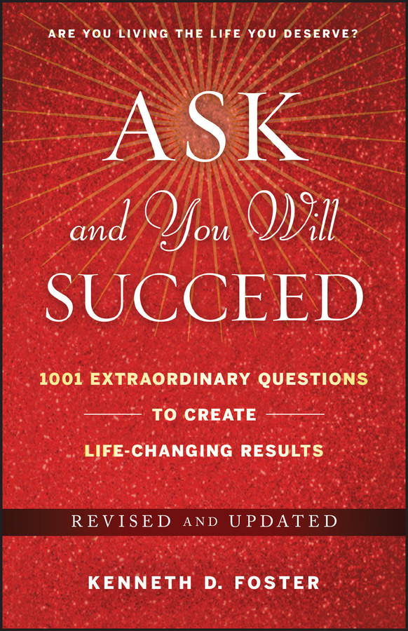 Ask and You Will Succeed by Ken D  Foster - Read Online