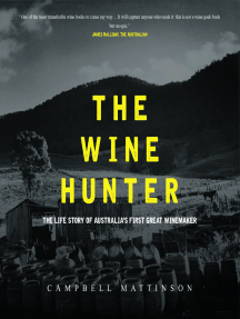 The Wine Hunter: The Life Story of Australia's First Great Winemaker