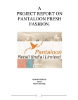A PROJECT REPORT ON  PANTALOON FRESH FASHION.