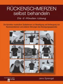 Rückenschmerzen selbst behandeln - Die 5-Minuten-Lösung