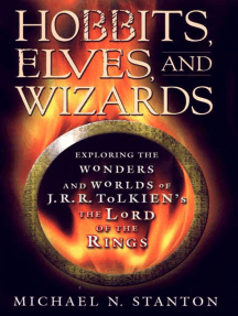 """Hobbits, Elves and Wizards: The Wonders and Worlds of J.R.R. Tolkien's """"Lord of the Rings"""""""