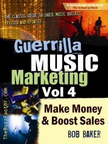 Guerrilla Music Marketing, Vol 4: How to Make Money and Boost Sales