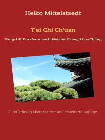 T'ai Chi Ch'uan: Yang-Stil Kurzform nach Meister Cheng Man-Ch'ing