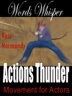 Words Whisper, Actions Thunder