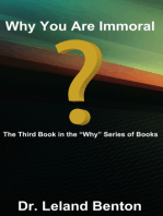 Why You Are Immoral
