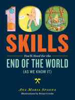 100 Skills You'll Need for the End of the World (as We Know It)