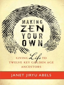 Making Zen Your Own: Giving Life to Twelve Key Golden Age Ancestors