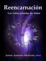 Reencarnación. Las vidas pasadas de Alma