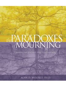 The Paradoxes of Mourning: Healing Your Grief with Three Forgotten Truths