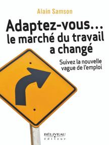 Adaptez-vous... le marché du travail a changé