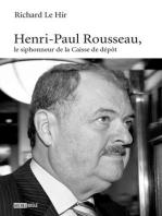 Henri-Paul Rousseau, le siphonneur de la Caisse de dépôt