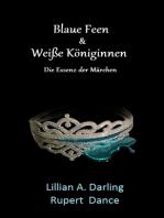 Blaue Feen & Weiße Königinnen