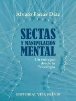 Sectas y manipulación mental. Un enfoque desde la Psicología (Colección RIES, #3)