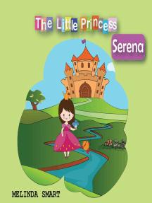 The Little Princess Serena: The Little Princess Serena, #1