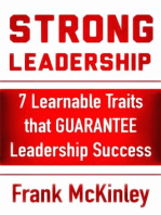 Strong Leadership: 7 Learnable Traits That Guarantee Leadership Success: Leadership Series, #3