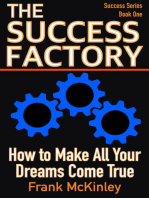 The Success Factory: How to Make All Your Dreams Come True: Success Series, #1