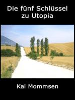 Die fünf Schlüssel zu Utopia