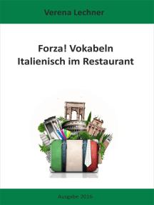 Forza! Vokabeln: Italienisch im Restaurant