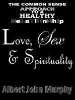 Love, Sex & Spirituality