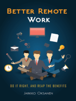 Better Remote Work: Do It Right, And Reap the Benefits