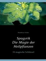 Spagyrik - Die Magie der Heilpflanzen