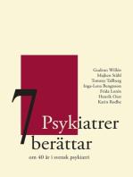 7 Psykiatrer berättar: om 40 år i svensk psykiatri