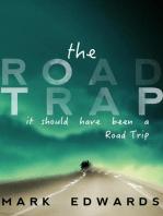 The Road Trap