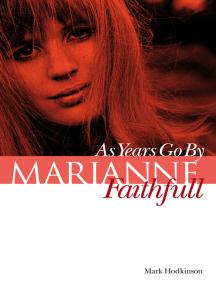 Marianne Faithfull: As Years Go By