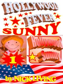 Sunny - Hollywood Fever: Volume 1