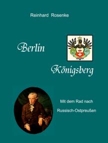Berlin - Königsberg: Mit dem Rad nach Russisch-Ostpreussen