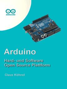 Arduino: Hard- und Software Open Source Plattform