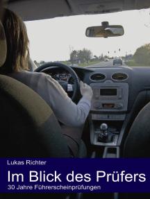 Im Blick des Prüfers: 30 Jahre Führerscheinprüfungen