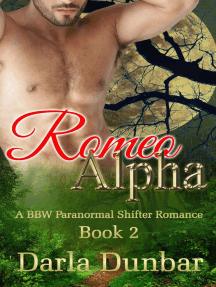 Romeo Alpha - Book 2: The Romeo Alpha BBW Paranormal Shifter Romance Series, #2