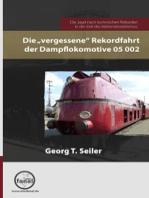 """Die """"vergessene"""" Rekordfahrt der Dampflokomotive 05 002"""
