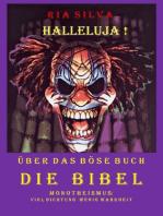 Halleluja! Über das böse Buch Die Bibel