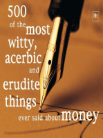 500 of the Most Witty, Acerbic and Erudite Things Ever Said About Money