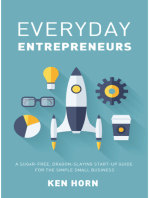 Everyday Entrepreneurs: A Sugar-free, Dragon-slaying start-up guide for the simple small business