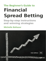 The Beginner's Guide to Financial Spread Betting: Step-by-step instructions and winning strategies