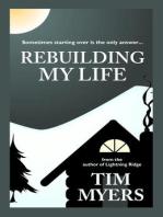 Rebuilding My Life