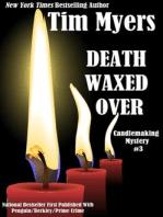 Death Waxed Over