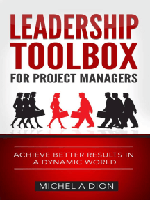 Leadership Toolbox for Project Managers: Achieve Better Results in a Dynamic World