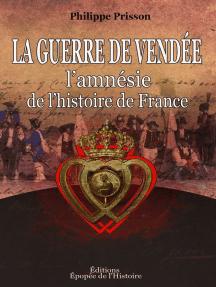 La Guerre de Vendée [l'amnésie de l'histoire de France]